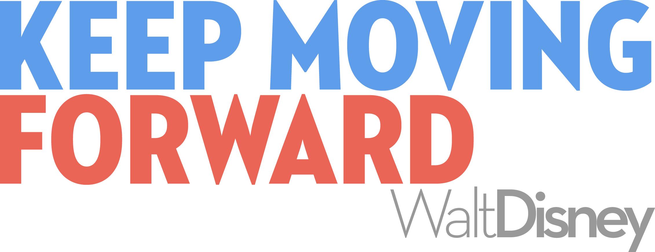 walt disney quotes keep moving forward - photo #11